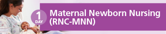 Maternal Newborn Nursing Certification (RNC-MNN) Review Course