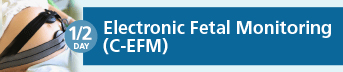 Electronic Fetal Monitoring Certification (C-EFM) Review Course