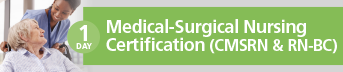 Medical-Surgical Nursing Certification (CMSRN & RN-BC) Review Course