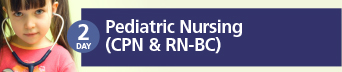 Pediatric Nursing Certification (CPN & RN-BC) Review Course