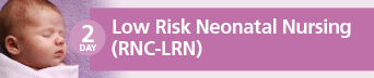 Low Risk Neonatal Nursing Certification (RNC-LRN) Review Course